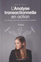 L'Analyse transactionnelle en action - Agnès Le Guernic